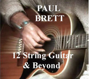 Paul Brett - 12 String Guitar & Beyond
