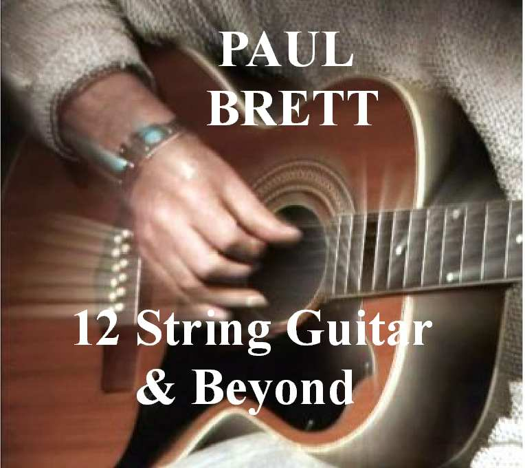 Paul Brett: DVD 12 String Guitar And Beyond (sent Via Mail - Not Download)